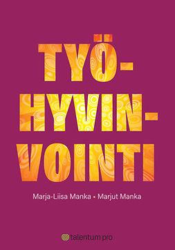 Manka, Marja-Liisa - Työhyvinvointi, e-kirja