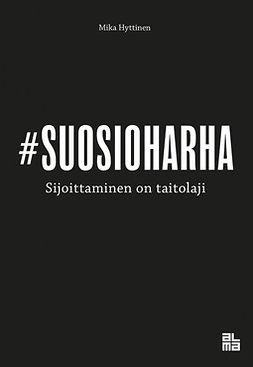 Hyttinen, Mika - Suosioharha: Sijoittaminen on taitolaji, e-kirja