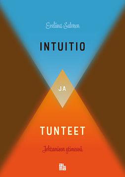 Salonen, Eveliina - Intuitio ja tunteet johtamisen ytimessä, e-bok