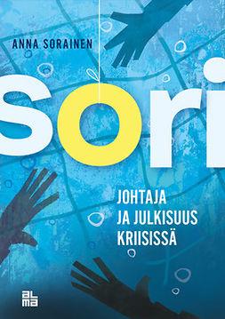 Sorainen, Anna - SORI - Johtaja ja julkisuus kriisissä, e-kirja