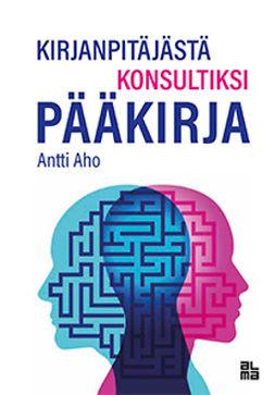 Aho, Antti - Kirjanpitäjästä konsultiksi: Pääkirja, e-kirja