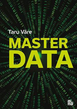 Väre, Taru - Master data, ebook