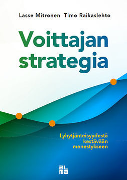Mitronen, Lasse - Voittajan strategia: Lyhytjänteisyydestä kestävään menestykseen, e-bok