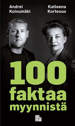 Koivumäki, Andrei - 100 faktaa myynnistä, e-kirja