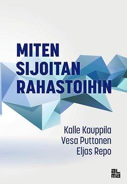 Kauppila, Kalle - Miten sijoitan rahastoihin, e-kirja