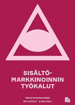 Hakola, Ida - Sisältömarkkinoinnin työkalut, ebook