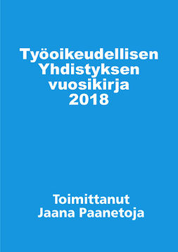 Paanetoja, Jaana - Työoikeudellisen yhdistyksen vuosikirja 2018, e-kirja