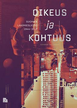 Salojärvi, Juhana - Oikeus ja kohtuus: Suomen Lakimiesliitto 1944-2019, e-kirja