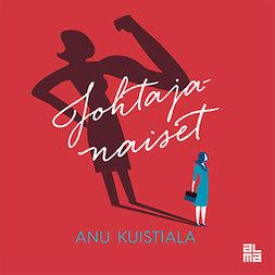 Kuistiala, Anu - Johtajanaiset, audiobook