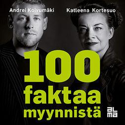 Koivumäki, Andrei - 100 faktaa myynnistä, äänikirja