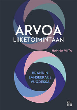 Viita, Hanna M - Arvoa liiketoimintaan: Brandin lanseeraus vuodessa, e-kirja