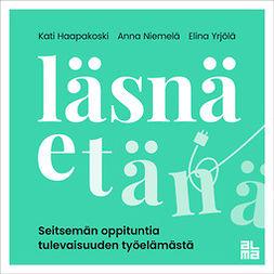 Haapakoski, Kati - Läsnä etänä: Seitsemän oppituntia tulevaisuuden työelämästä, audiobook