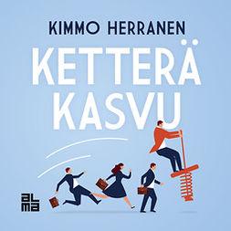 Herranen, Kimmo - Ketterä kasvu, äänikirja