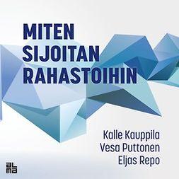 Kauppila, Kalle - Miten sijoitan rahastoihin, äänikirja