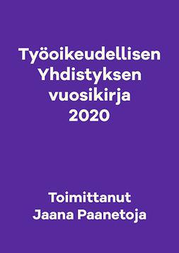 Paanetoja, Jaana - Työoikeudellisen Yhdistyksen vuosikirja 2020, e-kirja