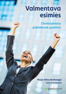 Grunbaum, Leni - Valmentava esimies: Onnistumista palvelevat positiot (e-kirja), e-kirja