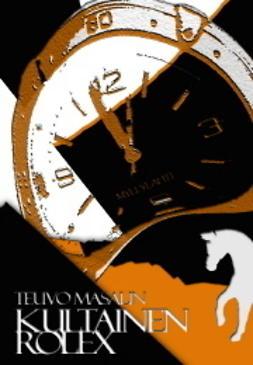 Masalin, Teuvo - Kultainen Rolex, e-kirja