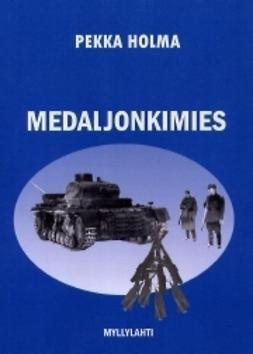 Holma, Pekka - Medaljonkimies, ebook