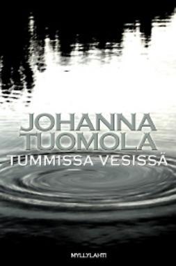 Tuomola, Johanna - Tummissa vesissä, e-kirja