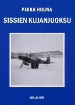 Holma, Pekka - Sissien kujanjuoksu, e-kirja