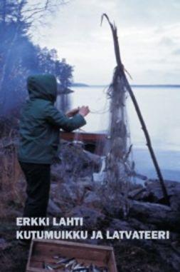 Lahti, Erkki - Kutumuikku ja latvateeri, e-kirja