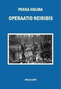 Holma, Pekka - Operaatio Neiribis, e-kirja