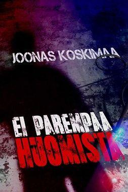 Joonas, Koskimaa - Ei parempaa huomista, ebook