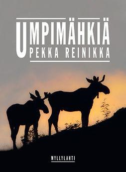 Reinikka, Pekka - Umpimähkiä, ebook
