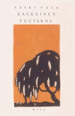 Vala, Katri - Kaukainen puutarha, ebook