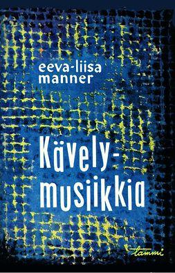 Manner, Eeva-Liisa - Kävelymusiikkia pienille virtahevoille ja muita harjoituksia, ebook