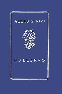 Kivi, Aleksis - Kullervo, e-kirja