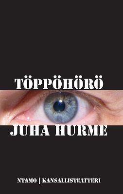 Hurme, Juha - Töppöhörö, e-kirja