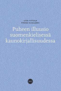 Tiittula, Liisa - Puheen illuusio suomenkielisessä kaunokirjallisuudessa, e-bok