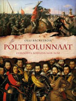 Bäckström, Olli - Polttolunnaat: Eurooppa sodassa 1618-1630, e-kirja
