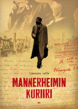 Joffe, Eleonora - Mannerheimin kuriiri: Kirill Pushkareffin arvoituksellinen elämä, e-kirja
