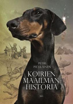 Pietiläinen, Petri - Koirien maailmanhistoria, e-kirja