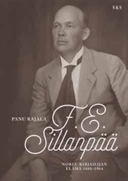 Rajala, Panu - F. E. Sillanpää. Nobel-kirjailijan elämä 1888-1964, e-kirja