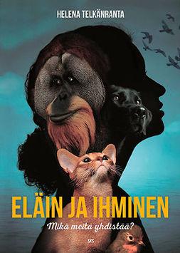Telkänranta, Helena - Eläin ja ihminen: Mikä meitä yhdistää?, ebook