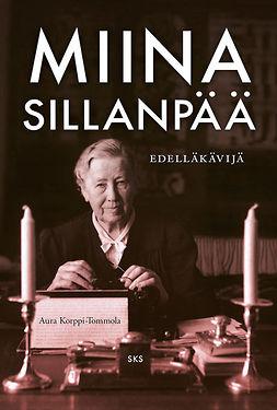 Korppi-Tommola, Aura - Miina Sillanpää: Edelläkävijä, e-kirja