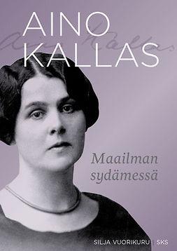 Vuorikuru, Silja - Aino Kallas: Maailman sydämessä, e-kirja