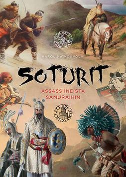 Kouvola, Karolina - Soturit: Assassiineista samuraihin, ebook