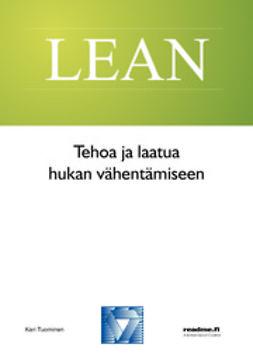 Tuominen, Kari - Tehoa ja laatua hukan vähentämiseen, ebook