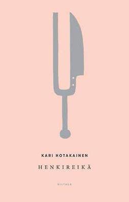 Hotakainen, Kari - Henkireikä, e-bok