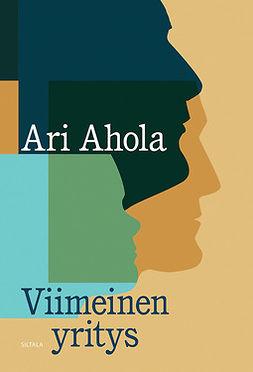 Ahola, Ari - Viimeinen yritys, e-kirja