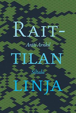Arnkil, Antti - Raittilan linja, e-kirja