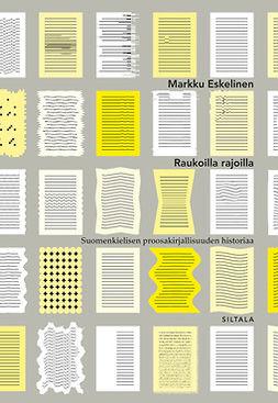 Eskelinen, Markku - Raukoilla rajoilla: Suomalaisen proosakirjallisuuden historiaa, e-kirja