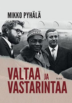 Pyhälä, Mikko - Valtaa ja vastarintaa: Myötäelämisen diplomatiaa, e-kirja