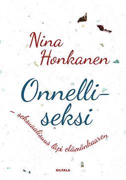 Honkanen, Nina - Onnelliseksi - seksuaalisuus läpi elämänkaaren, e-kirja
