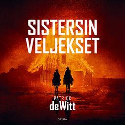 deWitt, Patrick - Sistersin veljekset, audiobook