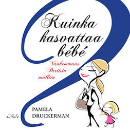 Druckerman, Pamela - Kuinka kasvattaa bebe, audiobook